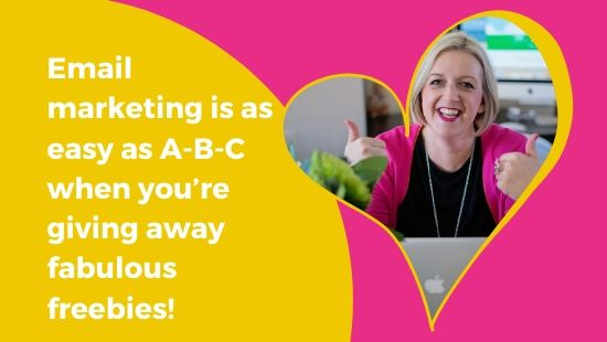 Email marketing is as easy as A-B-C when you're giving away fabulous freebies