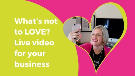 What's not to LOVE? Live Video for Your Business