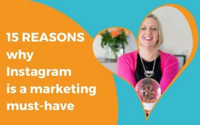15 REASONS why Instagram is a marketing must-have for your small business
