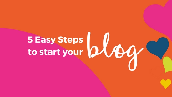How to Get Started On Your Blog in 5 Easy Steps