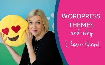 Wonderful WordPress Themes & Why I Love Them