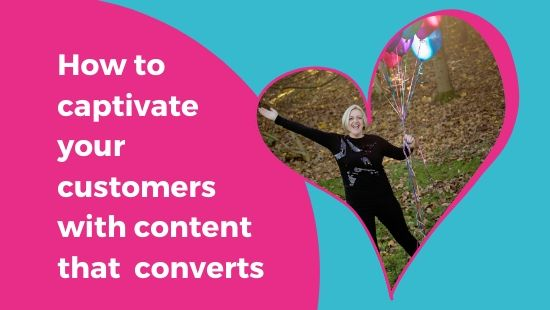 HOW TO captivate your customers with content that converts