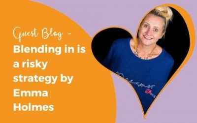 GUEST BLOG – Blending in is a risky strategy by Emma Holmes