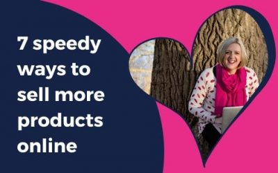 7 SPEEDY WAYS to sell more products online