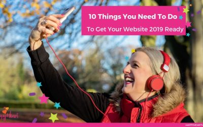 10 Things you need to do to get your website 2019 ready! PLUS… FREE 2019 Website Checklist