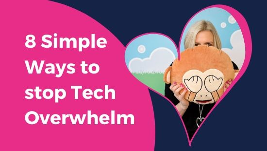 5 SIMPLE WAYS to stop Tech Overwhelm